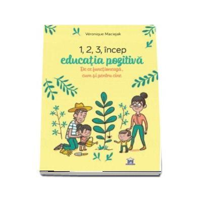 1,2,3 incep educatia pozitiva