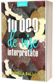 10.000 de vise interpretate