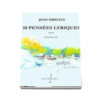 10 Pensees lyriques. Op. 40 pentru pian