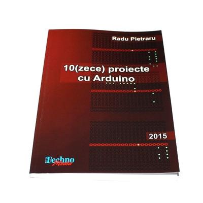 10 (Zece) Proiecte cu Arduino