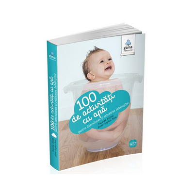 100 de activitati cu apa pentru dezvoltarea si relaxarea bebelusului - Perrine Alliod