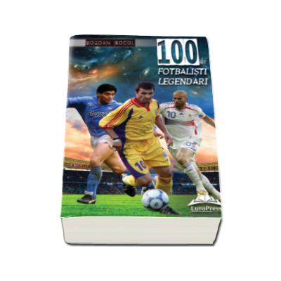 100 de fotbalisti legendari - Prefata de Andrei Vochin