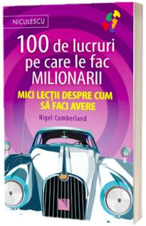 100 de lucruri pe care le fac milionarii