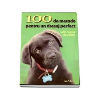 100 de metode pentru un dresaj perfect