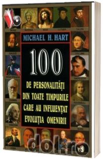 100 personalitati din toate timpurile care au influentat evolutia omenirii