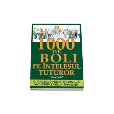 1000 de boli pe intelesul tuturor(volumul II)