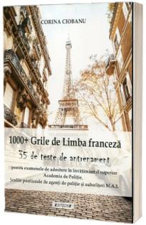 1000 grila de limba franceza si 35 de teste de antrenament, pentru examenele de admitere in invatamantul superior