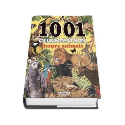 1001 curiozitati despre animale - Editie ilustrata