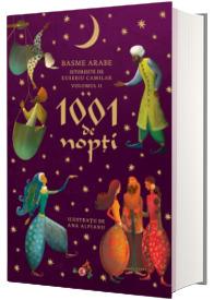 1001 de nopti. Basme arabe istorisite de Eusebiu Camilar, volumul II