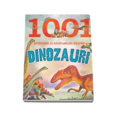 1001 intrebari si raspunsuri despre dinozauri