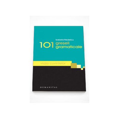 101 greseli gramaticale (Viata cuvintelor) - Isabela Nedelcu
