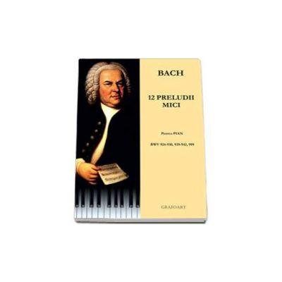 12 preludii mici pentru pian, BWV 924-930, 939-942, 999