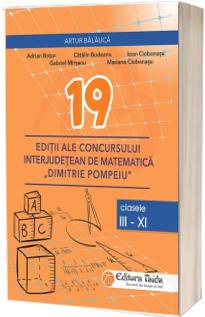 19 editii ale concursului de matematica Dimitrie Pompeiu