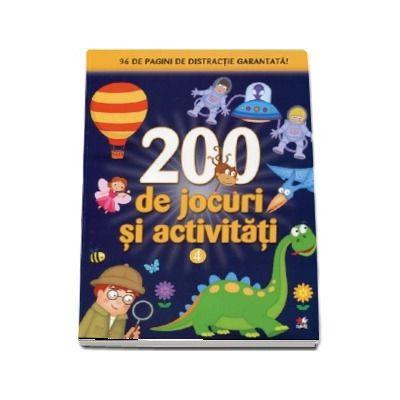 200 de jocuri si activitati. 96 de pagini de distractie garantata! (Volumul 4)