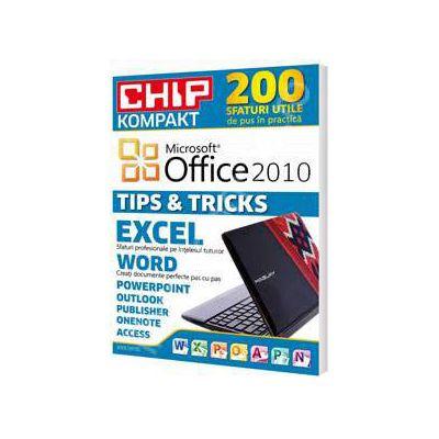 200 de sfaturi utile de pus in practica - Microsoft Office 2010