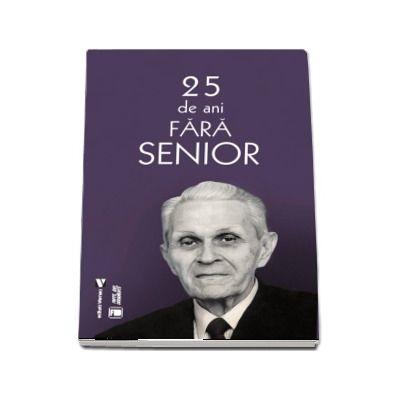 25 de ani fara Senior