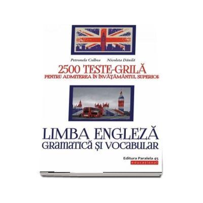 2500 teste-grila pentru admiterea in invatamantul superior. Limba engleza - Gramatica si vocabular (Editie 2018)