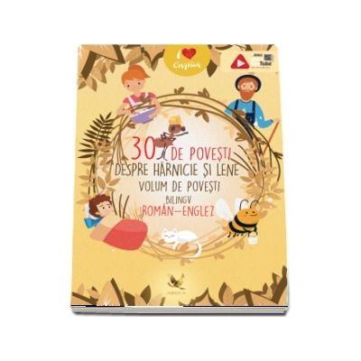 30 de povesti despre harnicie si lene. Volum bilingv roman-englez