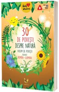 30 de povesti despre natura. Volum de povesti bilingv roman-german