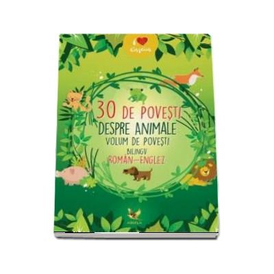 30 povesti despre animale. Volum de povesti bilingv roman - englez