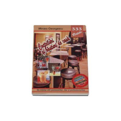 333 - Cocteiluri si bauturi de casa (Un retetar util pasionatilor, dai si profesionistilor)