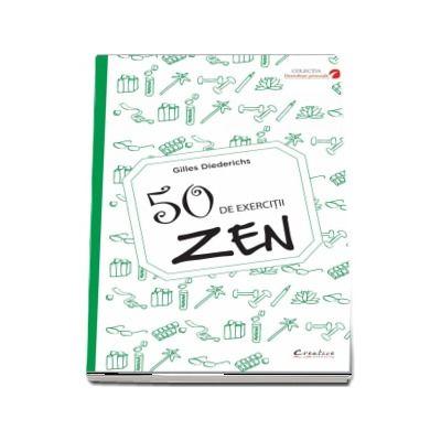 50 de exercitii zen - Gilles Diederichs