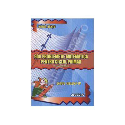 900 probleme de matematica pentru cliclul primar pentru clasele I-IV