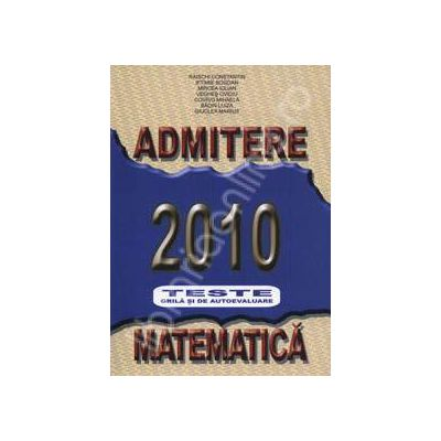 Admitere ASE 2010. Matematica teste grila si de autoevaluare