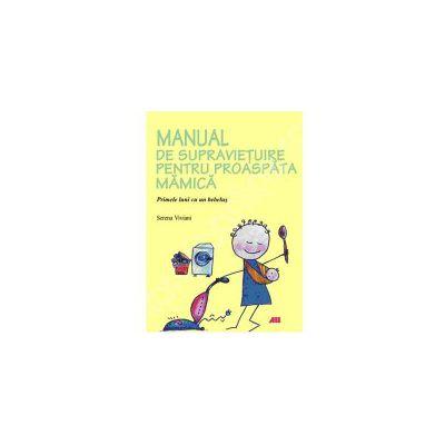 Manual de supravietuire pentru proaspata mamica