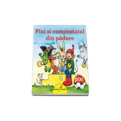 Pixi si campionatul din padure
