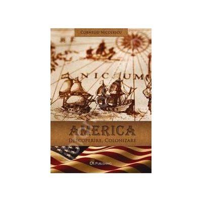 America. Descoperire. Colonizare