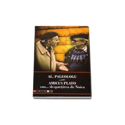 Amicus Plato sau... despartirea de Noica