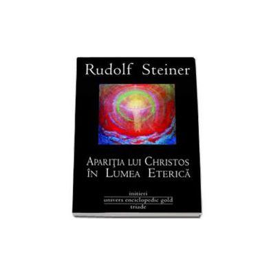 Aparitia lui Christos in Lumea Eterica (Rudolf Steiner)