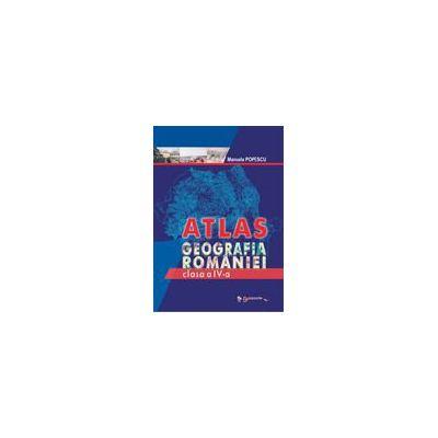 Atlas. Geografia Romaniei pentru clasa a IV-a