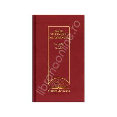 Fanta-Cella - Nuvele - Delavrancea (Cartea de acasa, vol. 22)
