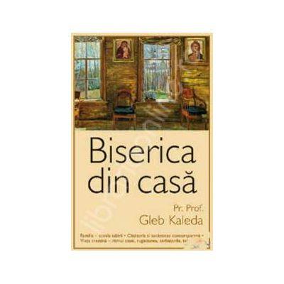 Biserica din casa (Traducere din limba rusa de Lucia Ciornea)