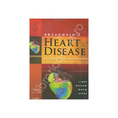 Braunwalds Heart Disease: A Textbook of Cardiovascular Medicine