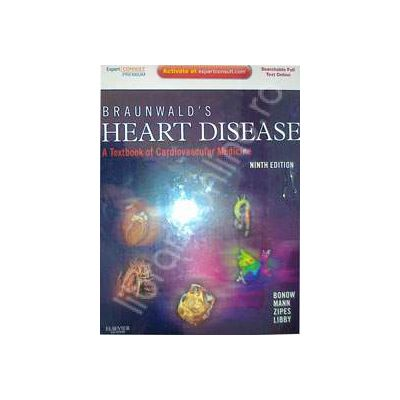 Braunwalds Heart Disease. A Textbook of Cardiovascular Medicine (Ninth Edition)