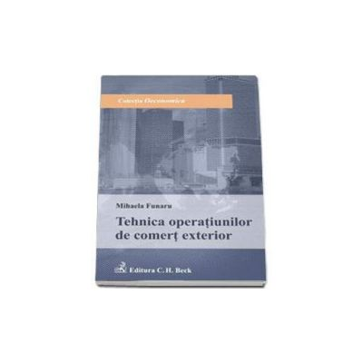 Tehnica operatiunilor de comert exterior - Mihaela Funaru