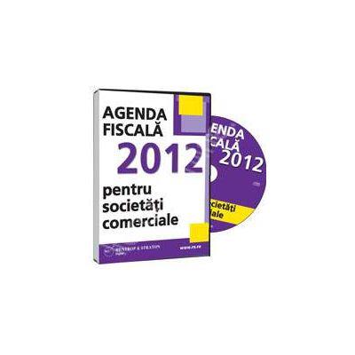 CD - Agenda fiscala 2012 pentru societati comerciale