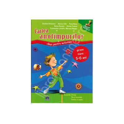 Cartea anotimpurilor. Caiet pentru activitati - Grupa mare 5-6 ani (Stiinte, Om si societate, Estetic si creativ)