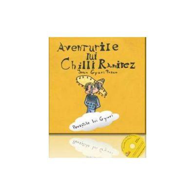 Aventurile lui Chilli Ramirez - Povestile lui Gyuri, cu Cd Audio