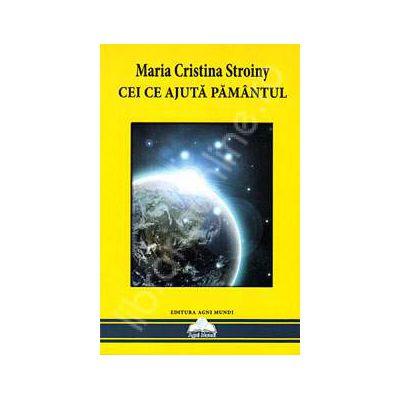 Cei ce Ajuta Pamantul (Maria Cristina Stroiny