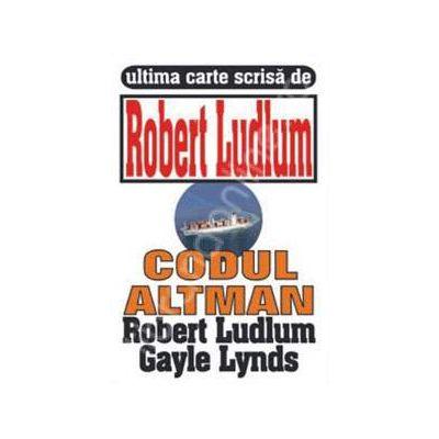 Codul Altman (Ultima carte scrisa de Robert Ludlum)