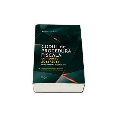 Codul de Procedura Fiscala 2013 - 2014 (Cod + Norme + Instructiuni) - Nicolae Mandoiu
