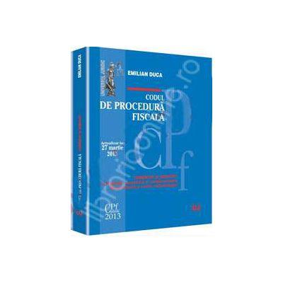 Codul de procedura fiscala. Actualizat la 27 martie 2013