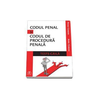 Codul penal si codul de procedura penala - Teste grila (Aurel Ciobanu)