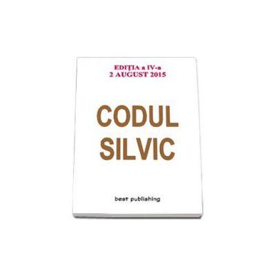 Codul silvic - Actualizat la 2 august 2015 - Editia a IV-a