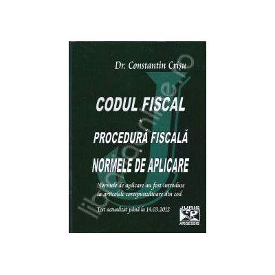 Codul fiscal. Procedura fiscala. Norme de aplicare. Actualizat pana la 14.03.2012 (Normele au fost introduse la articolele corespunzatoare din cele doua coduri)