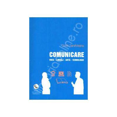 Comunicare. Voce-Limbaj-Arta-Tehnologie. Elemente de patologie vocala si ilustratii